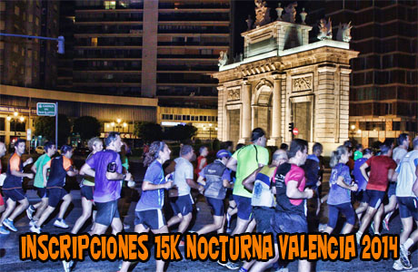 Inscripciones 15k Nocturna Valencia 2014
