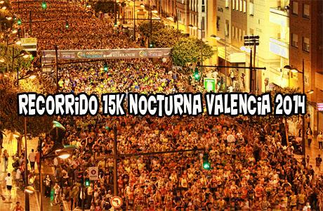 Recorrido 15K Nocturna Valencia 2014