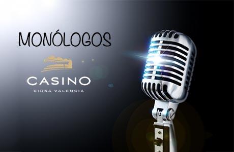 monólogos casino cirsa valencia